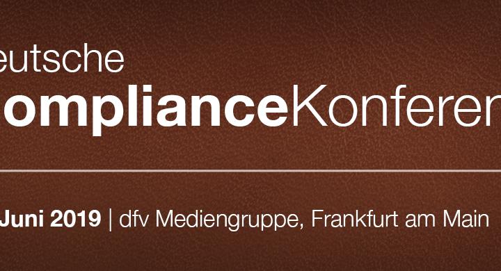Deutsche Compliance Konferenz 2019 – Veranstaltungsbericht frisch aus der Presse!