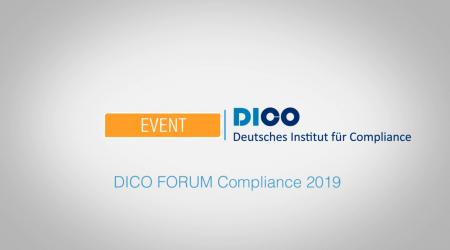 DICO FORUM Compliance 2019 – NETZWERK. INNOVATIV. VORAUSSCHAUEND.