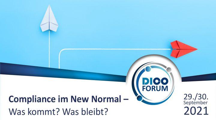 Compliance im New Normal – Was kommt, was bleibt? – Virtuelles DICO Forum 2021 am 29./30. September 2021